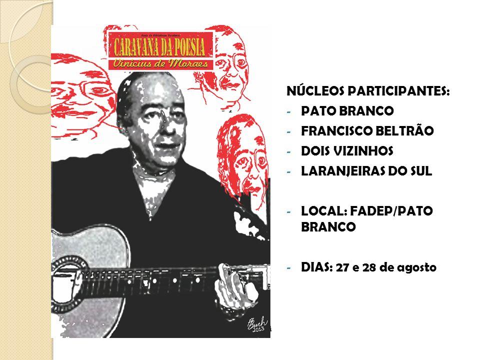 NÚCLEOS PARTICIPANTES: - PATO BRANCO - FRANCISCO BELTRÃO - DOIS VIZINHOS - LARANJEIRAS DO SUL - LOCAL: FADEP/PATO BRANCO - DIAS: 27 e 28 de agosto