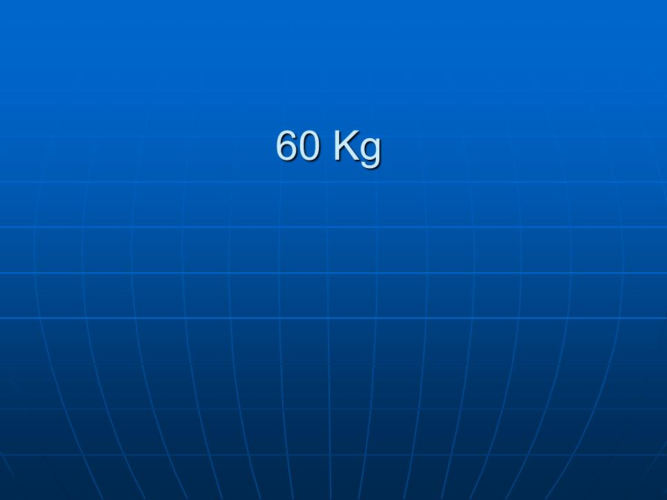 60 Kg