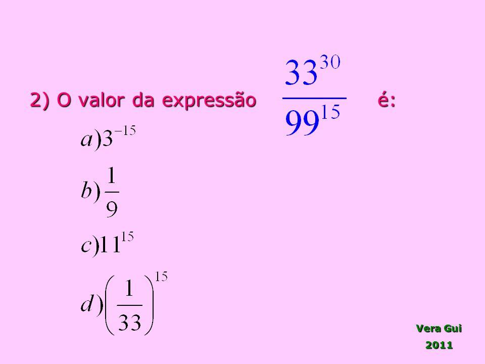 Vera Gui 2011 2) O valor da expressão é: