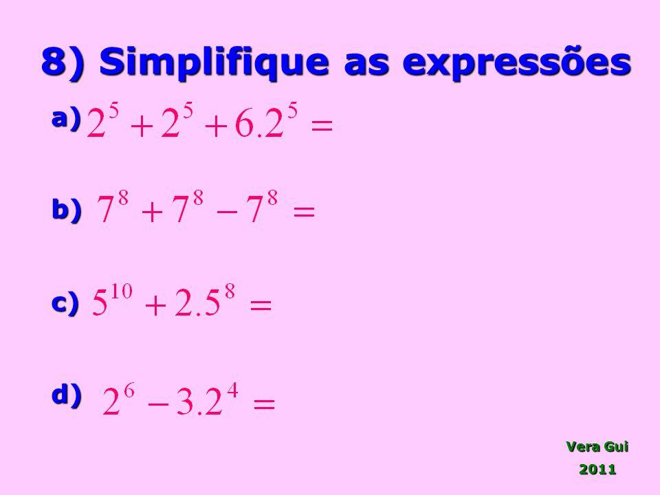 Vera Gui 2011 8) Simplifique as expressões a)b)c)d)