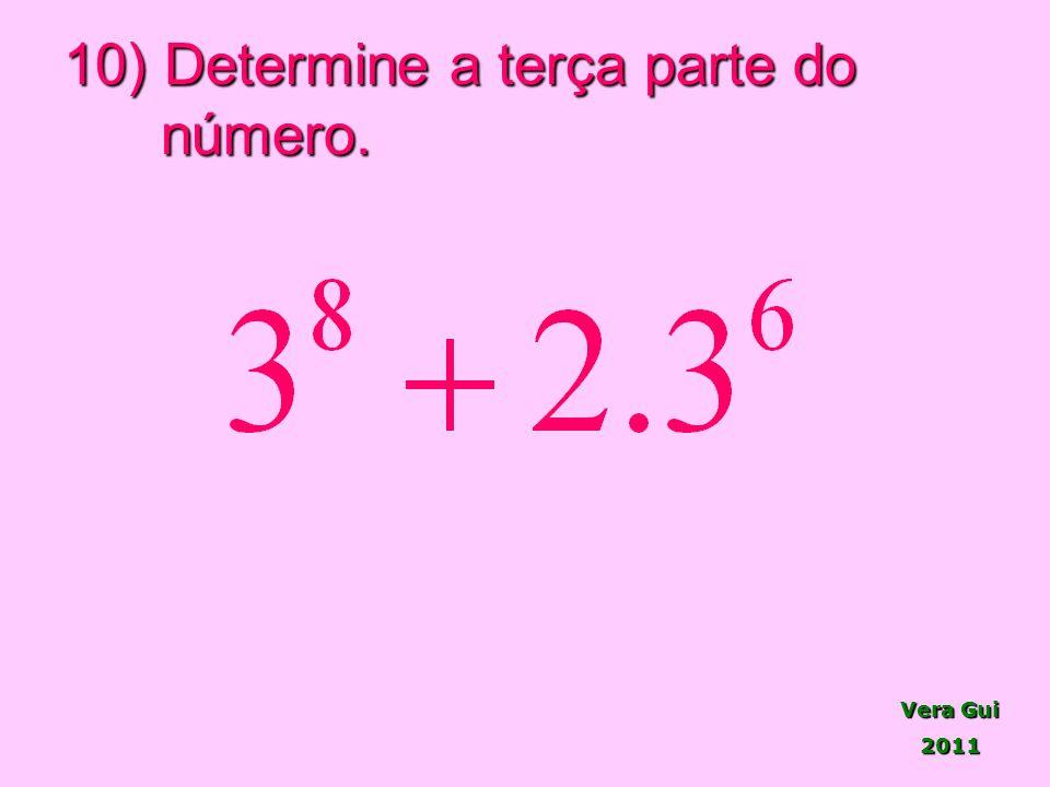 Vera Gui 2011 10) Determine a terça parte do número.