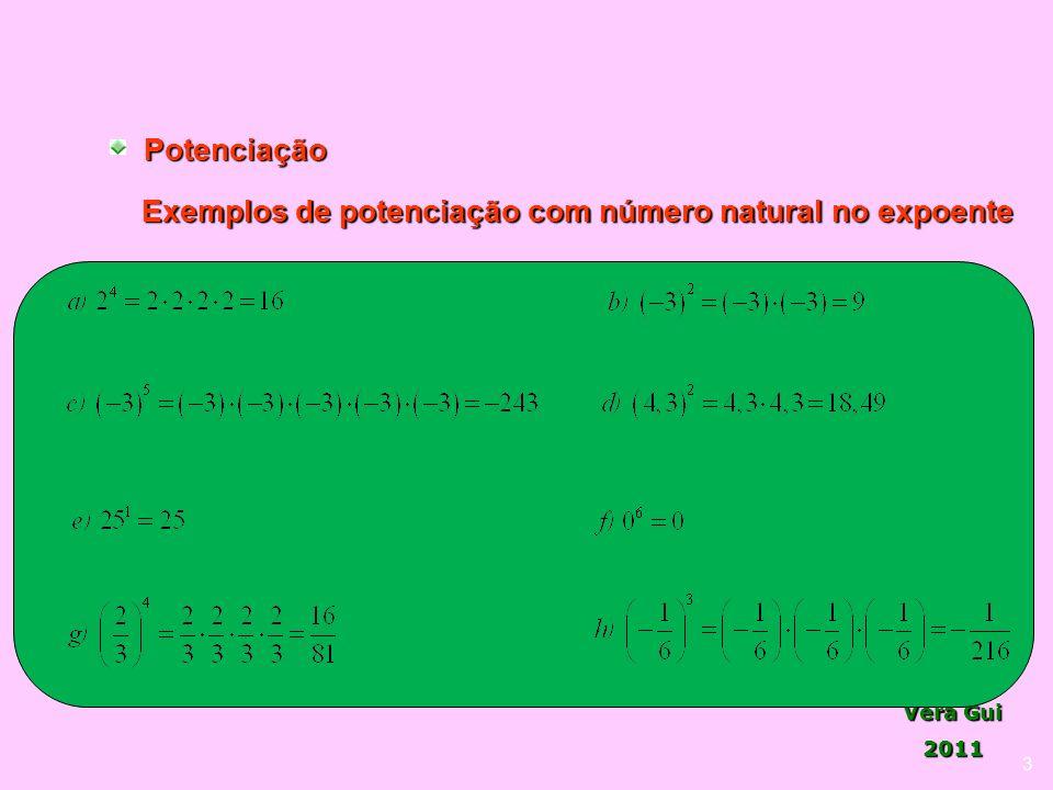 Vera Gui 2011 3Potenciação Exemplos de potenciação com número natural no expoente