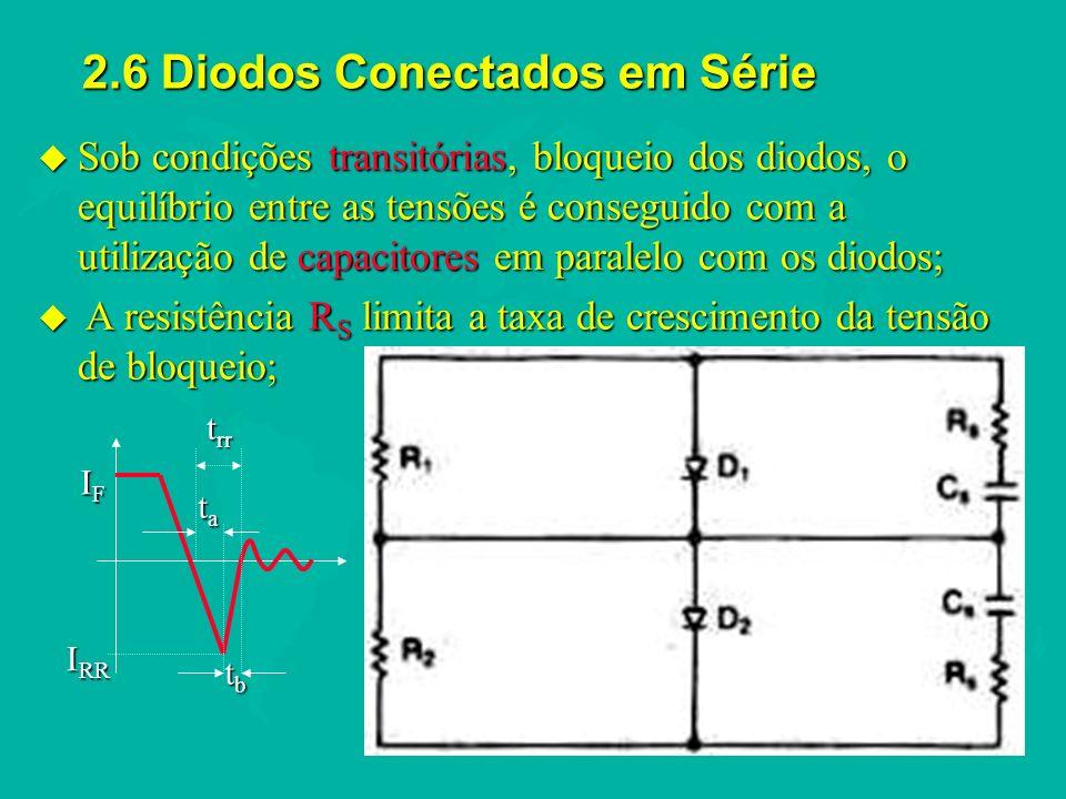2.7 Diodos Conectados em Paralelo u Em muitas aplicações de alta potência, os diodos são conectados em paralelo; u A divisão de corrente dos diodos estaria de acordo com suas respectivas quedas de tensões diretas; u Minimiza-se este problema através da seleção...