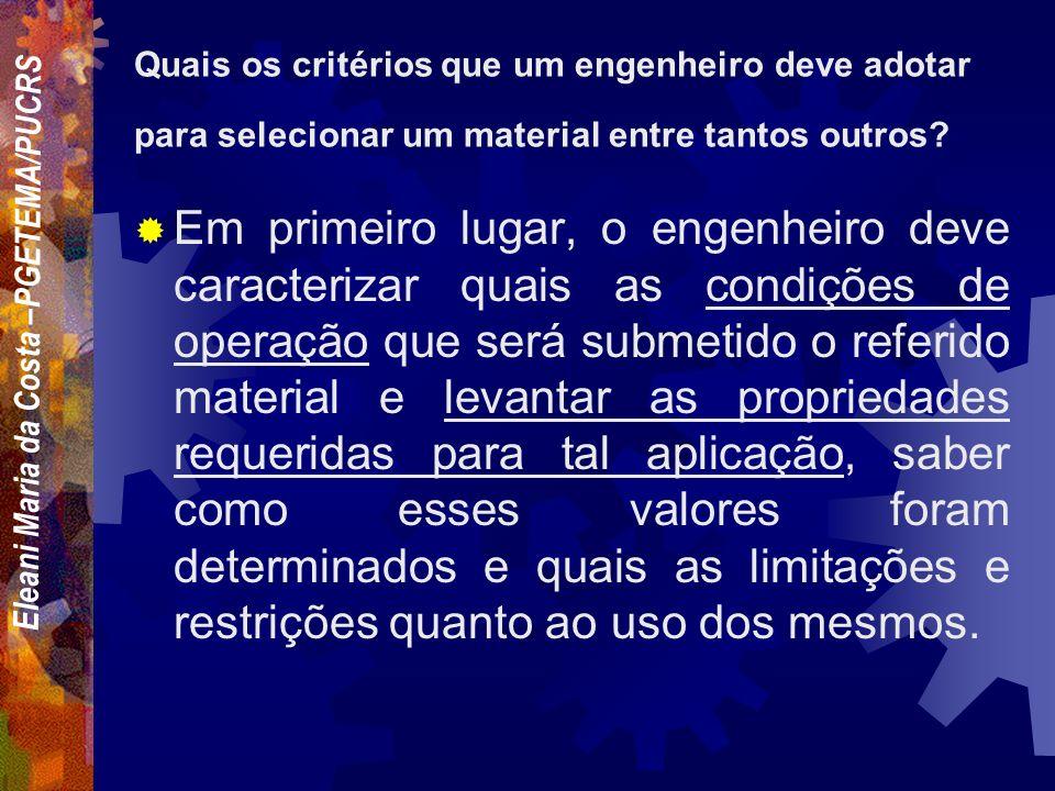 Eleani Maria da Costa –PGETEMA/PUCRS Entre 40000 e 80000 diferentes, contando as variantes de tratamento térmico e composição de cada material QUANTOS