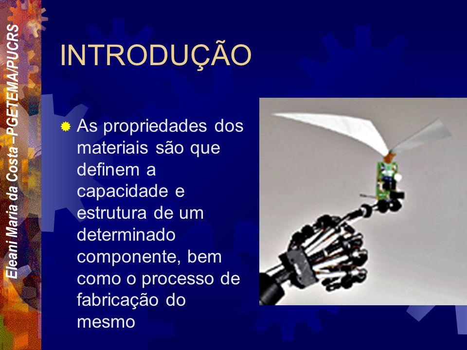 Eleani Maria da Costa –PGETEMA/PUCRS SELEÇÃO DOS MATERIAIS Envolve principalmente: - Eng.
