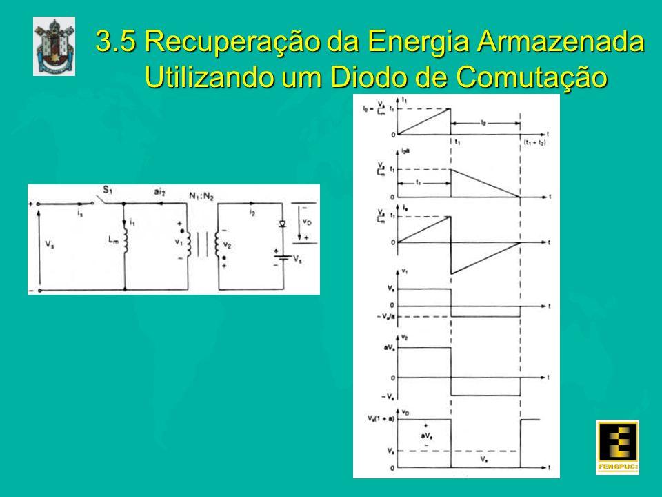 3.5 Recuperação da Energia Armazenada Utilizando um Diodo de Comutação