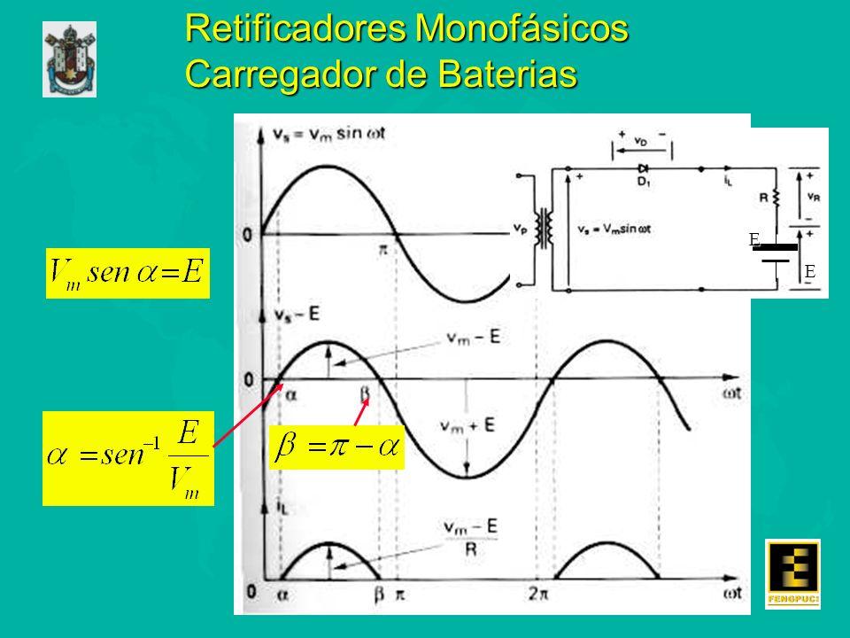 Retificadores Monofásicos Carregador de Baterias Retificadores Monofásicos Carregador de BateriasE E
