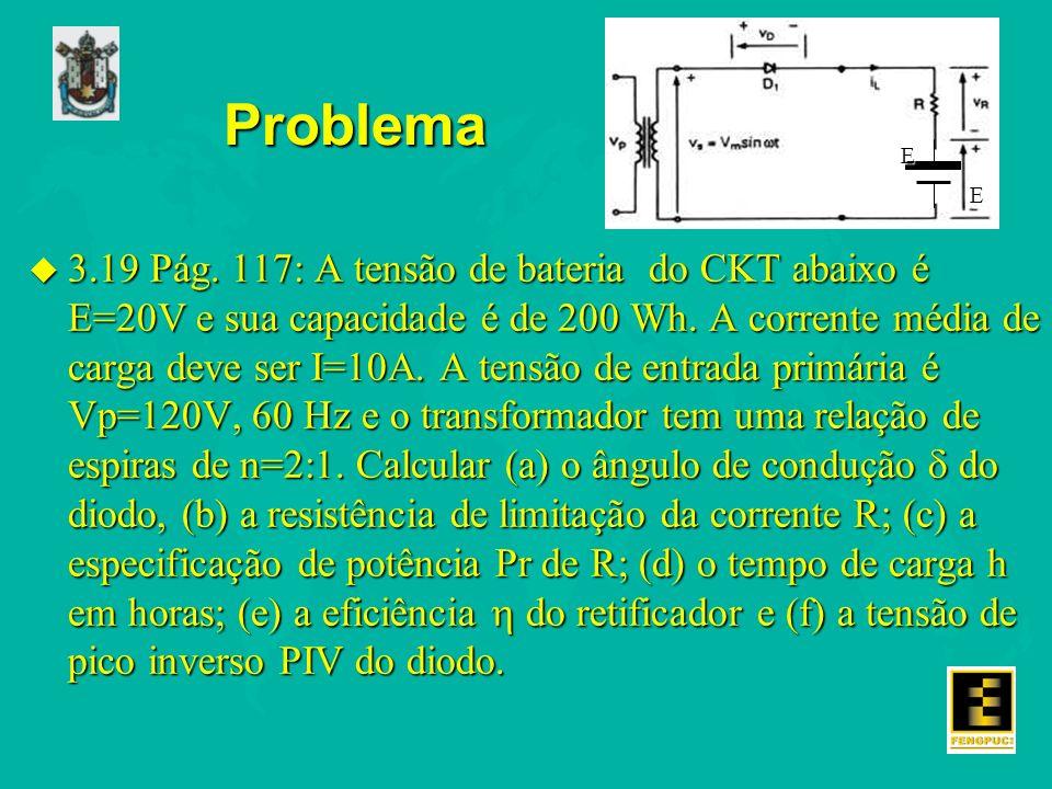 Problema u 3.19 Pág.117: A tensão de bateria do CKT abaixo é E=20V e sua capacidade é de 200 Wh.