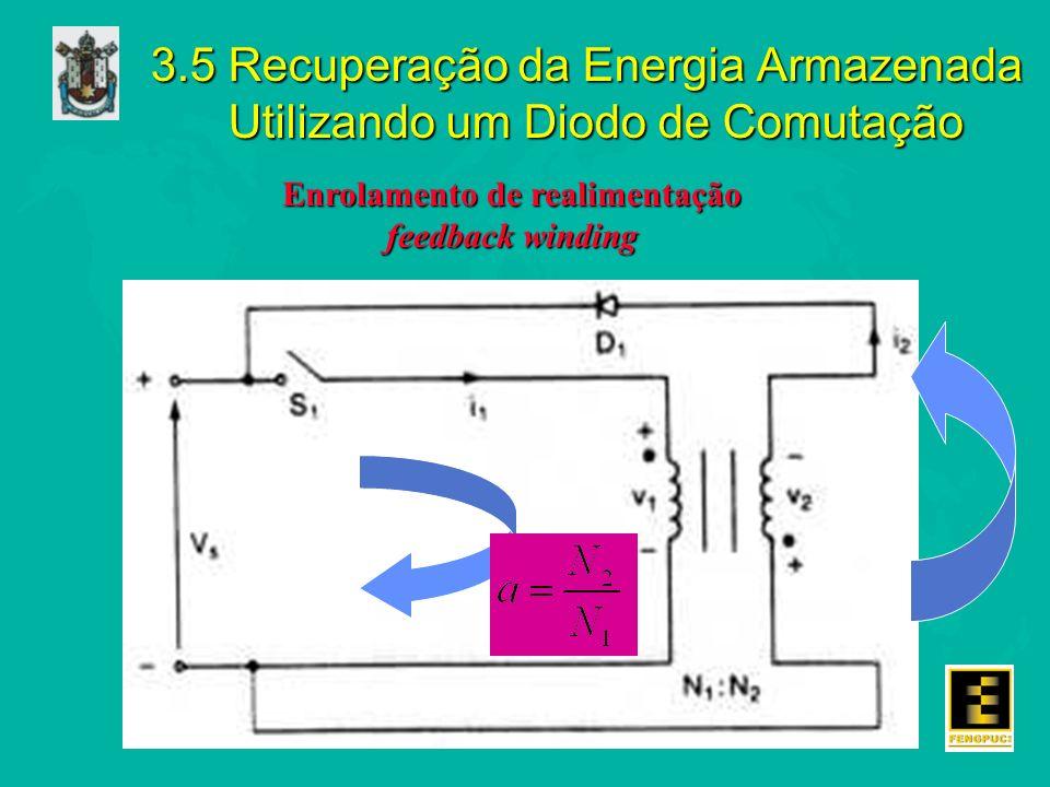 Enrolamento de realimentação feedback winding 3.5 Recuperação da Energia Armazenada Utilizando um Diodo de Comutação