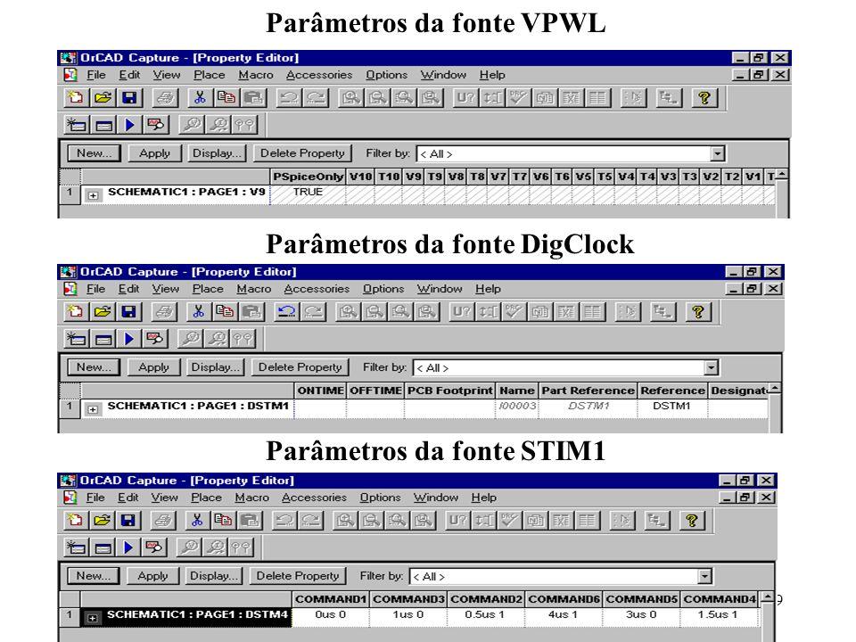 19 Parâmetros da fonte VPWL Parâmetros da fonte DigClock Parâmetros da fonte STIM1