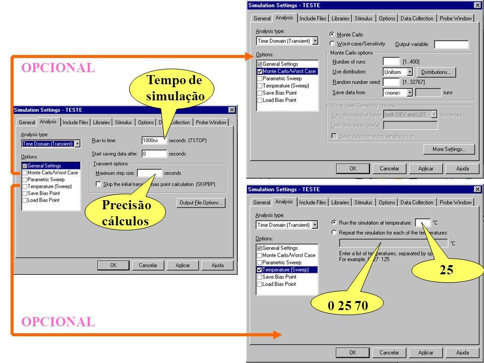 27 25 0 25 70 Tempo de simulação Precisão cálculos OPCIONAL
