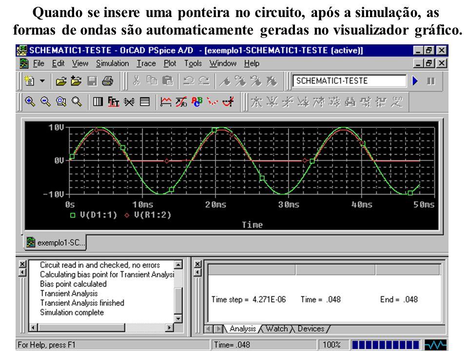 35 Quando se insere uma ponteira no circuito, após a simulação, as formas de ondas são automaticamente geradas no visualizador gráfico.