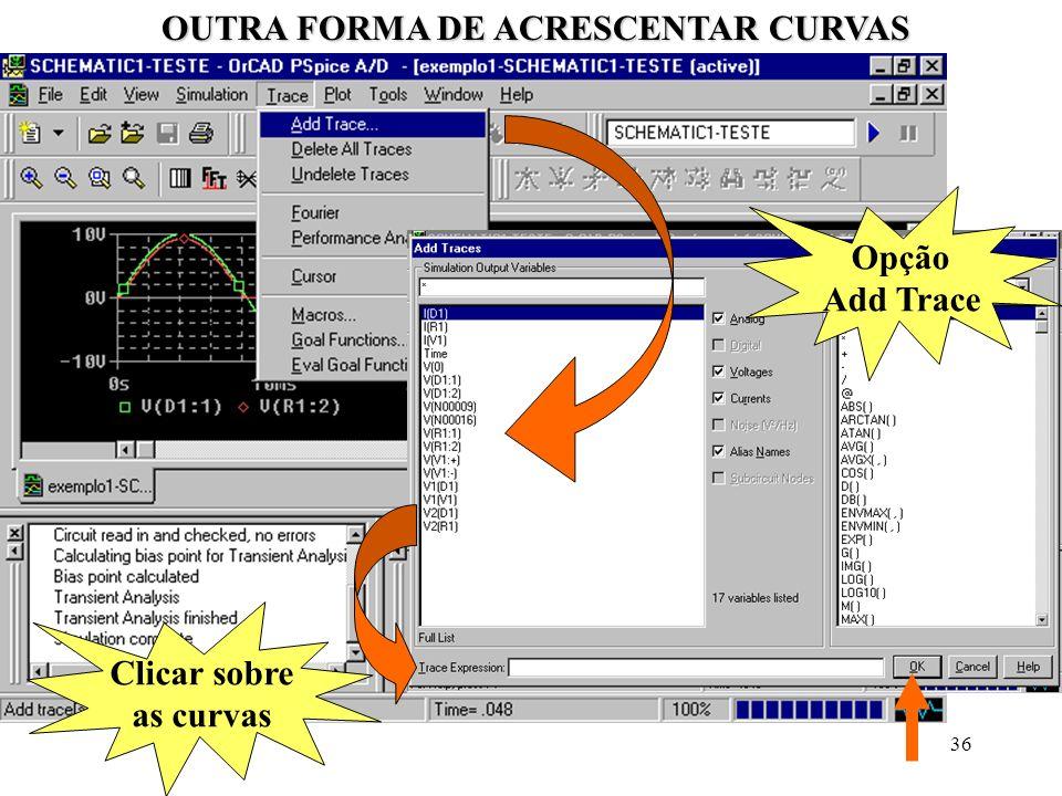 36 OUTRA FORMA DE ACRESCENTAR CURVAS Clicar sobre as curvas Opção Add Trace