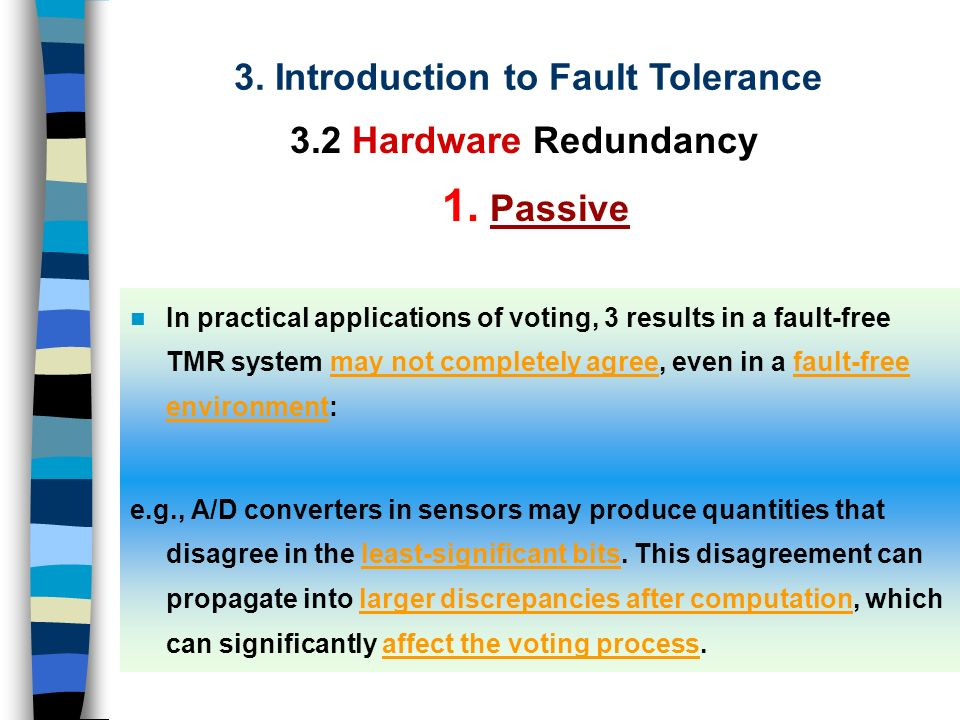 Voter Task Example of SW voting Task A Task B Task A Proc 1 Proc 3 Proc 2 HW Voting x SW Voting ? 3. Introduction to Fault Tolerance 1. Passive 3.2 Ha