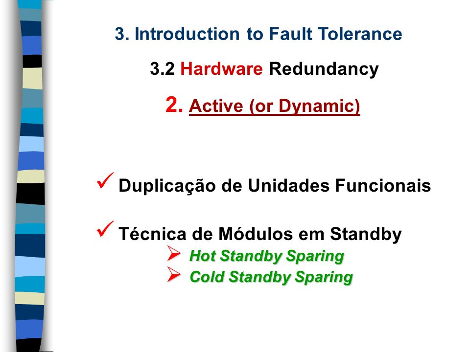 3. Introduction to Fault Tolerance 3.2 Hardware Redundancy 2.