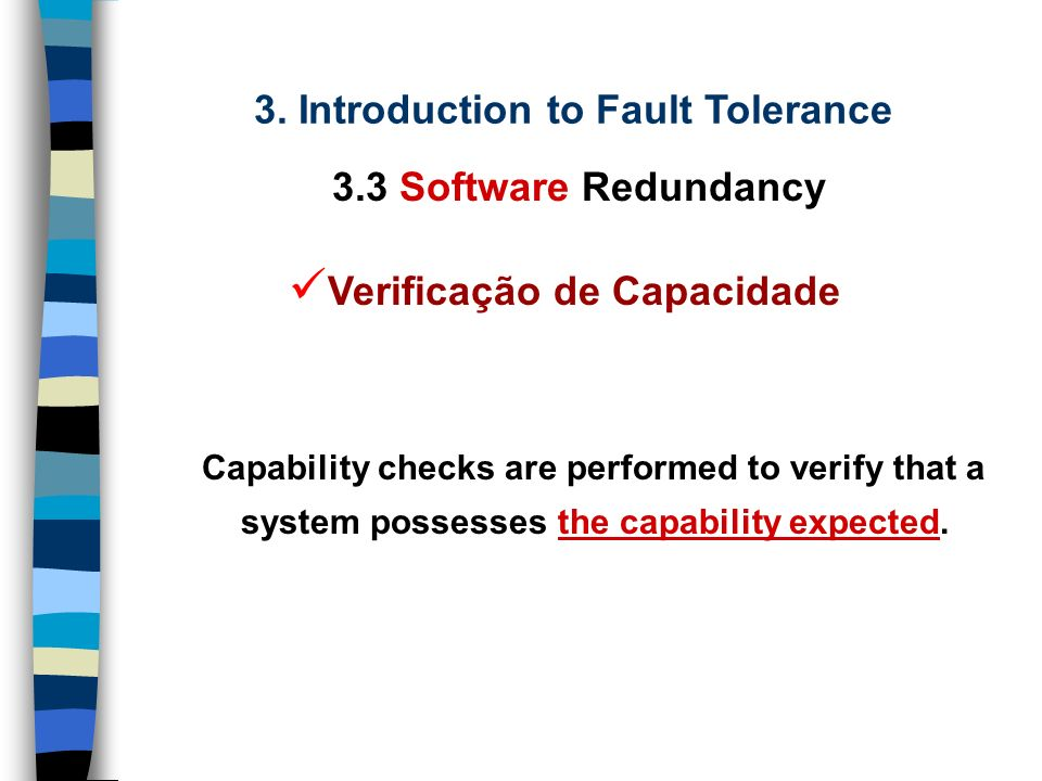 3. Introduction to Fault Tolerance 3.3 Software Redundancy Examples...