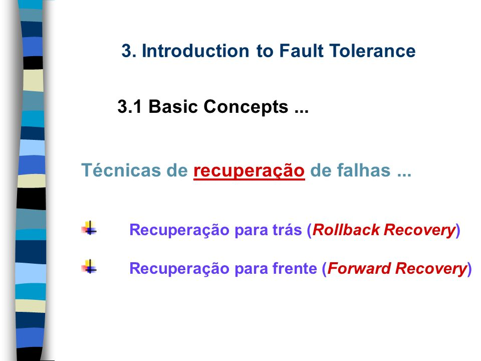 3.Introduction to Fault Tolerance 3.3 Software Redundancy Examples...