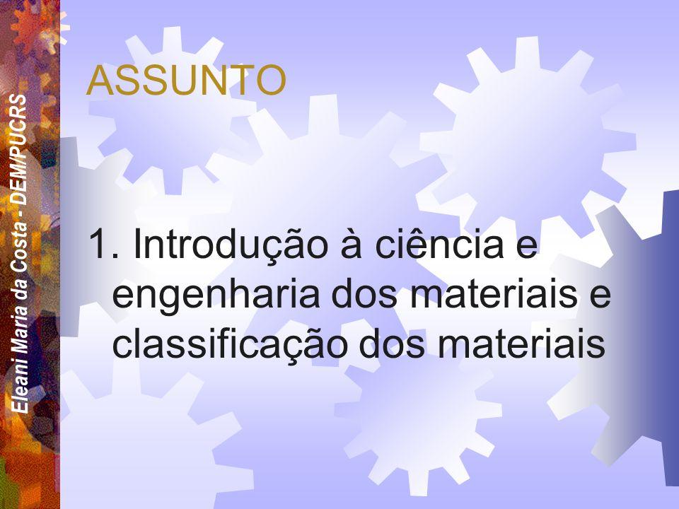 Prof a. Eleani M. da Costa Sem. 2005/01 CIÊNCIAS DOS MATERIAIS