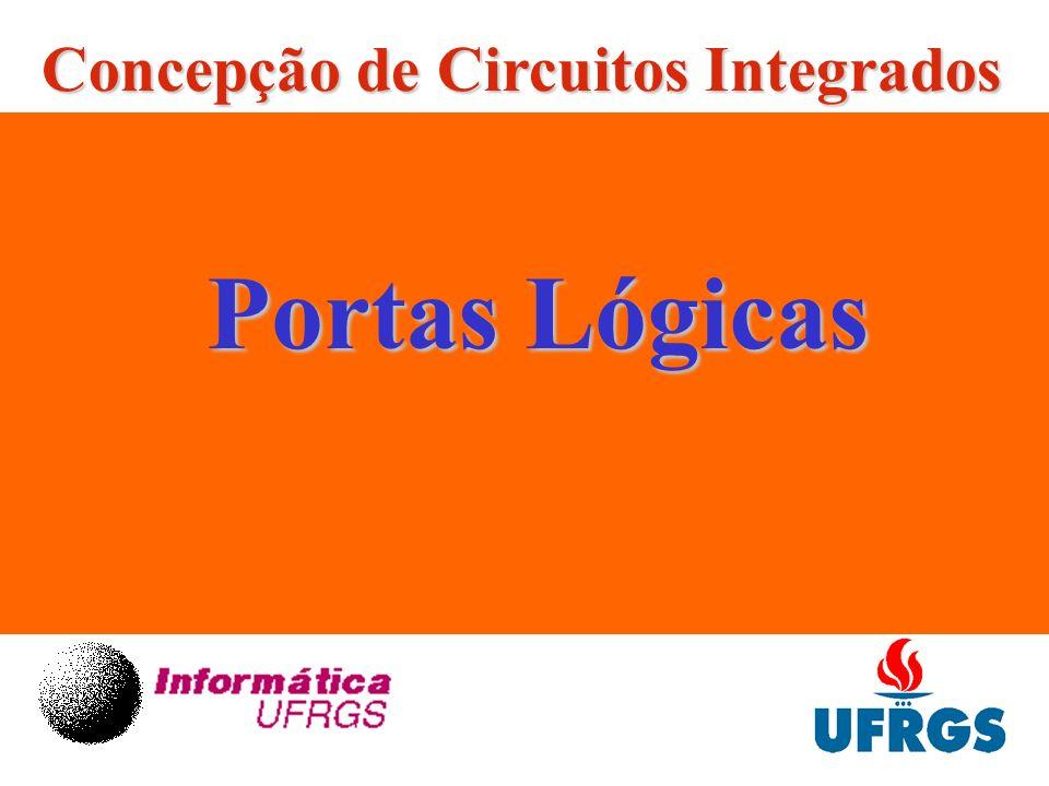 Portas Lógicas Concepção de Circuitos Integrados