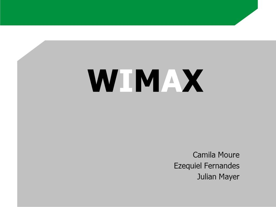 WIMAXWIMAX Camila Moure Ezequiel Fernandes Julian Mayer