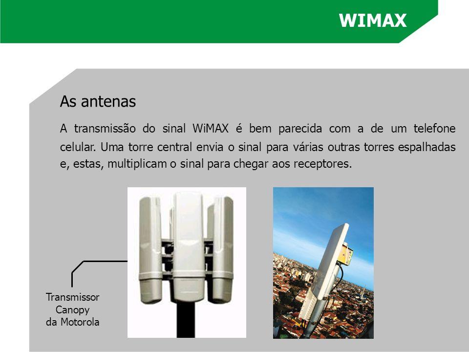 As antenas A transmissão do sinal WiMAX é bem parecida com a de um telefone celular. Uma torre central envia o sinal para várias outras torres espalha