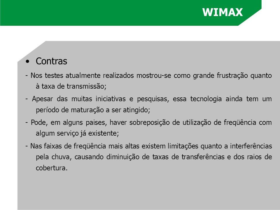 O WiMAX atualmente possui os padrões: - O Nomádico IEEE 802.16d (ratificado em Junho de 2004) é o padrão de acesso sem fio de banda larga fixa (também conhecido como WiMAX Fixo) e teve os primeiros equipamentos homologados em Janeiro de 2006 pelo laboratório espanhol Cetecom.