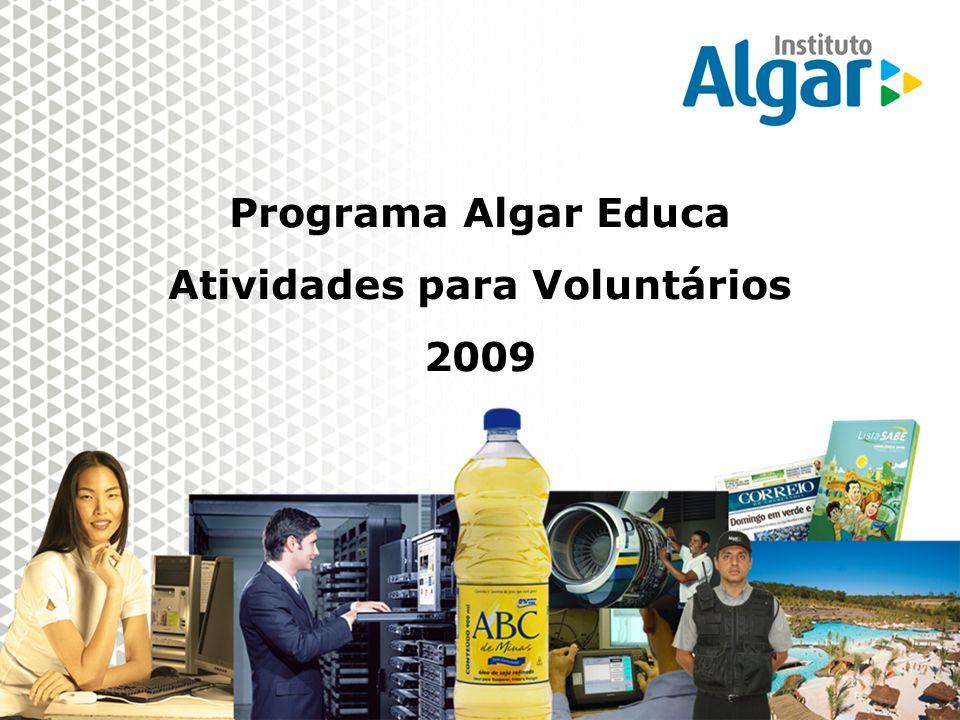 Reunião Gerencial, 20/05/2008 Programa Algar Educa Atividades para Voluntários 2009