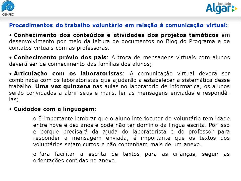 Reunião Gerencial, 20/05/2008 Procedimentos do trabalho voluntário em relação à comunicação virtual: Conhecimento dos conteúdos e atividades dos proje