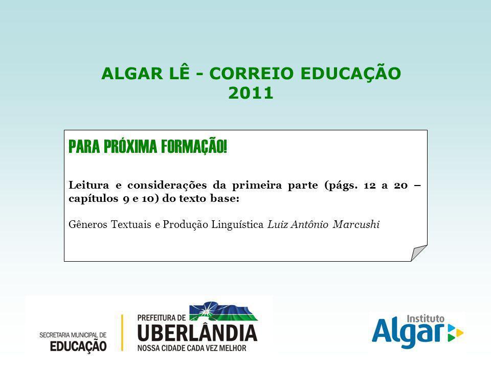 ALGAR LÊ - CORREIO EDUCAÇÃO 2011 PARA PRÓXIMA FORMAÇÃO.