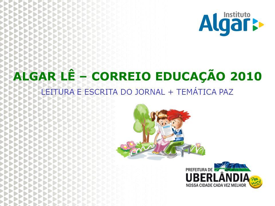ALGAR LÊ – CORREIO EDUCAÇÃO 2010 LEITURA E ESCRITA DO JORNAL + TEMÁTICA PAZ