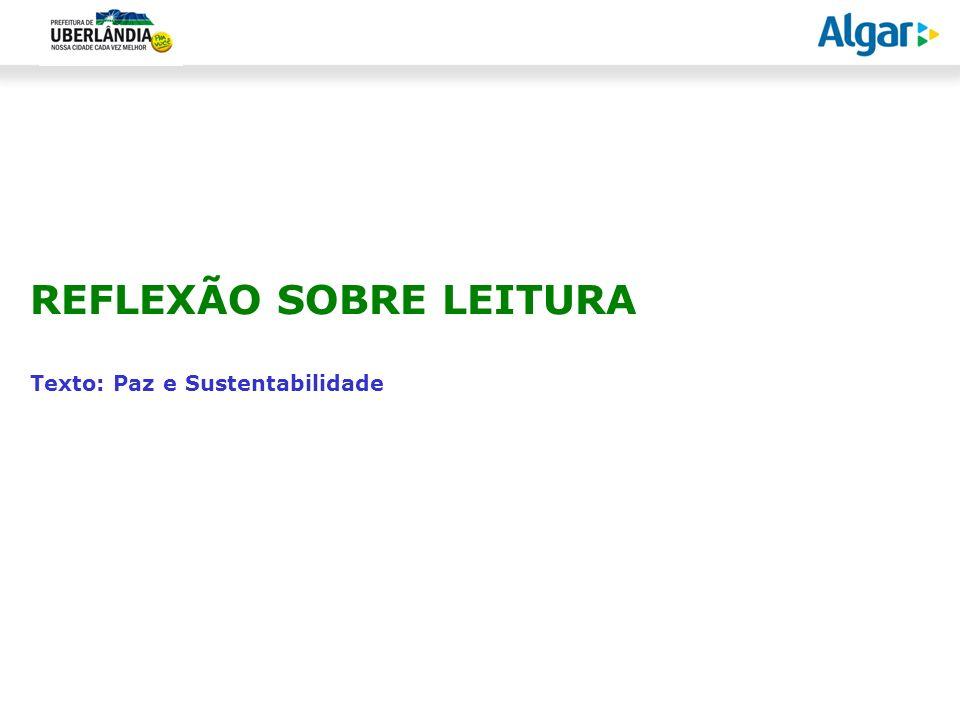 REFLEXÃO SOBRE LEITURA Texto: Paz e Sustentabilidade