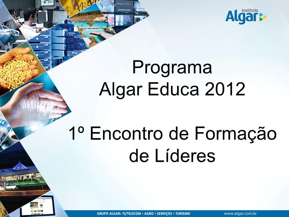 Programa Algar Educa 2012 1º Encontro de Formação de Líderes