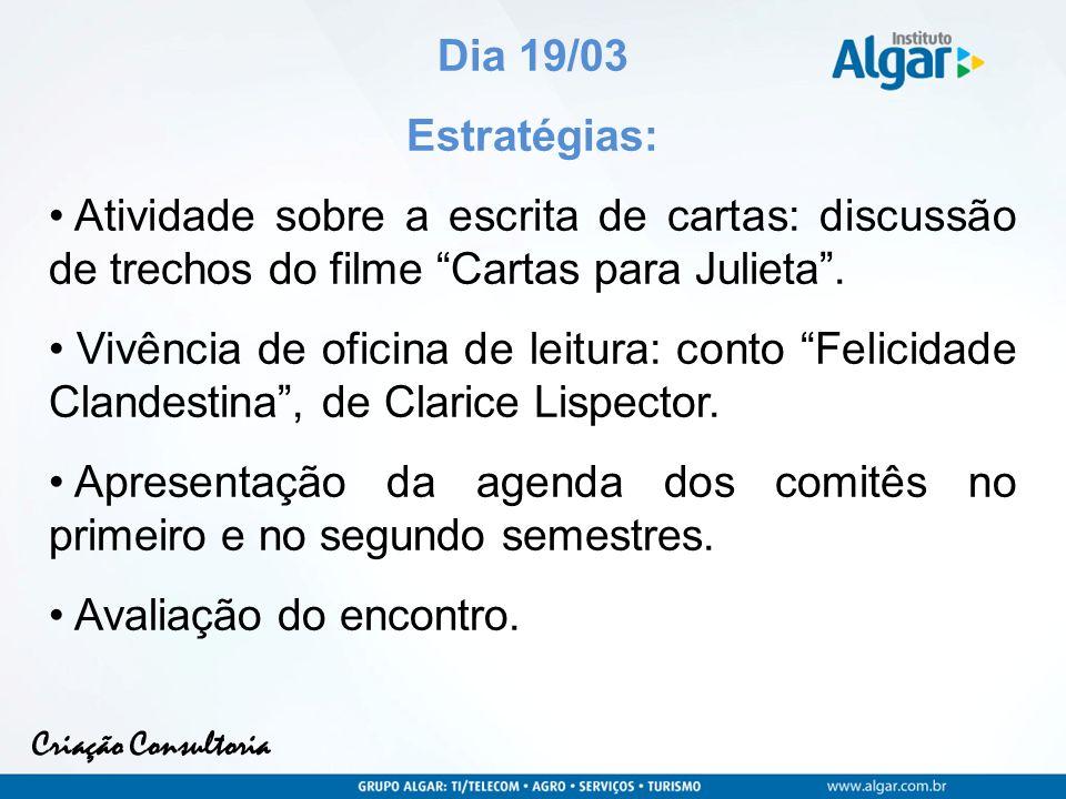 Criação Consultoria Dia 19/03 Estratégias: Atividade sobre a escrita de cartas: discussão de trechos do filme Cartas para Julieta.