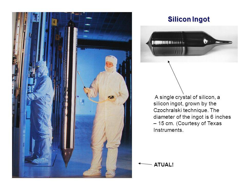Silicon Ingot A single crystal of silicon, a silicon ingot, grown by the Czochralski technique. The diameter of the ingot is 6 inches – 15 cm. (Courte