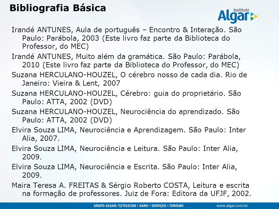Irandé ANTUNES, Aula de português – Encontro & Interação. São Paulo: Parábola, 2003 (Este livro faz parte da Biblioteca do Professor, do MEC) Irandé A