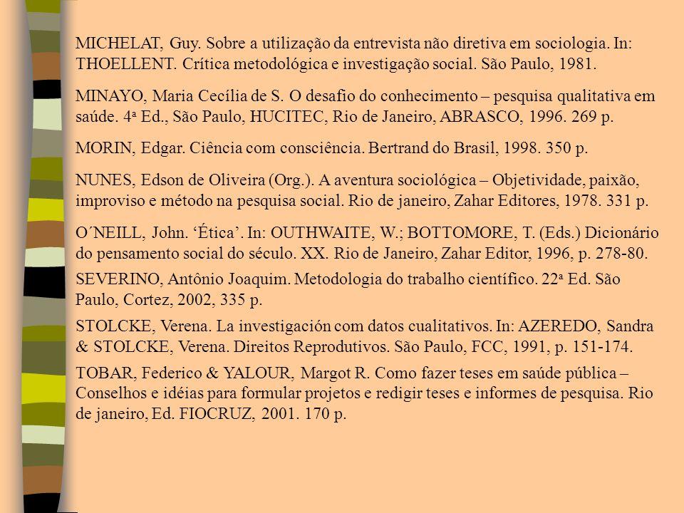 MICHELAT, Guy. Sobre a utilização da entrevista não diretiva em sociologia. In: THOELLENT. Crítica metodológica e investigação social. São Paulo, 1981