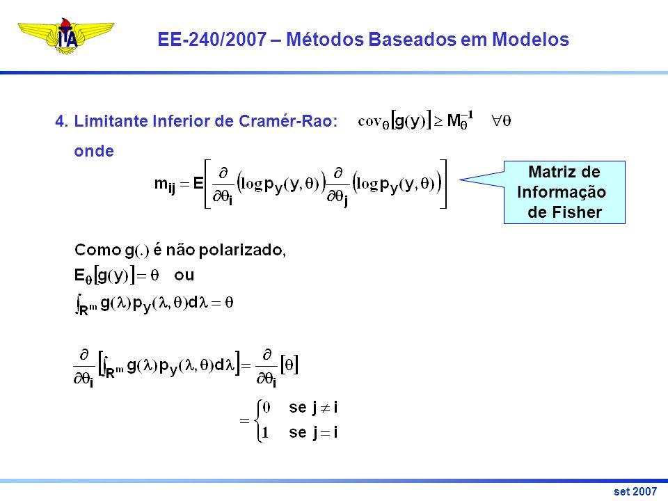 EE-240/2007 – Métodos Baseados em Modelos set 2007 Matriz de Informação de Fisher 4.