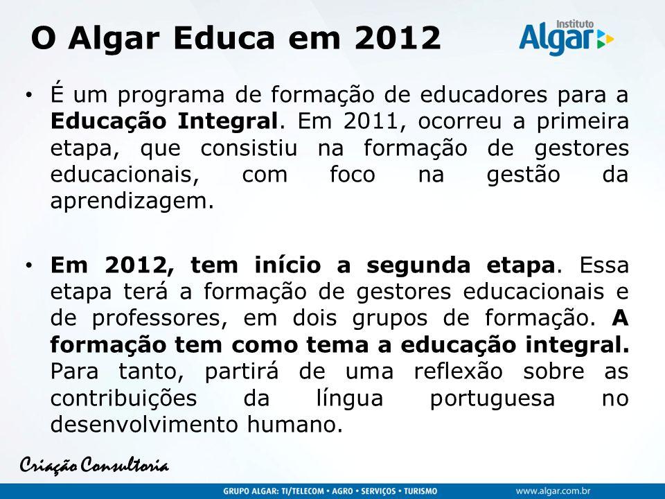 Criação Consultoria Há previsão de que haja uma terceira etapa, a partir de 2013.