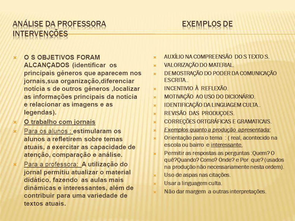 O S OBJETIVOS FORAM ALCANÇADOS (identificar os principais gêneros que aparecem nos jornais,sua organização,diferenciar notícia s de outros gêneros,loc