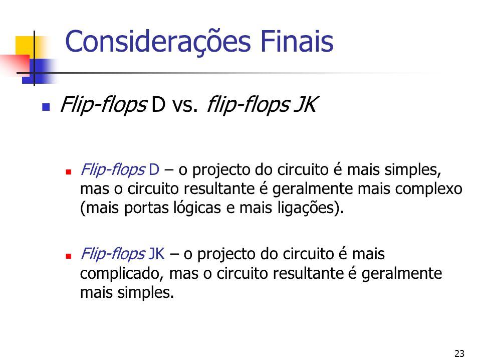 23 Considerações Finais Flip-flops D vs.
