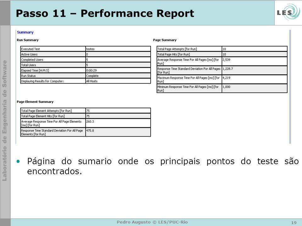 19 Pedro Augusto © LES/PUC-Rio Passo 11 – Performance Report Página do sumario onde os principais pontos do teste são encontrados.