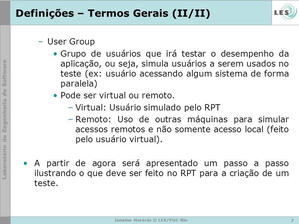 Definições – Termos Gerais (II/II) –User Group Grupo de usuários que irá testar o desempenho da aplicação, ou seja, simula usuários a serem usados no