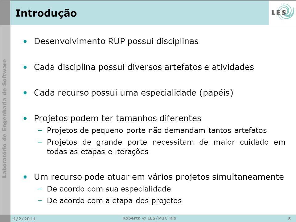 4/2/20146 Roberta © LES/PUC-Rio Introdução - Disciplina e Atividades Modelagem de Negócios