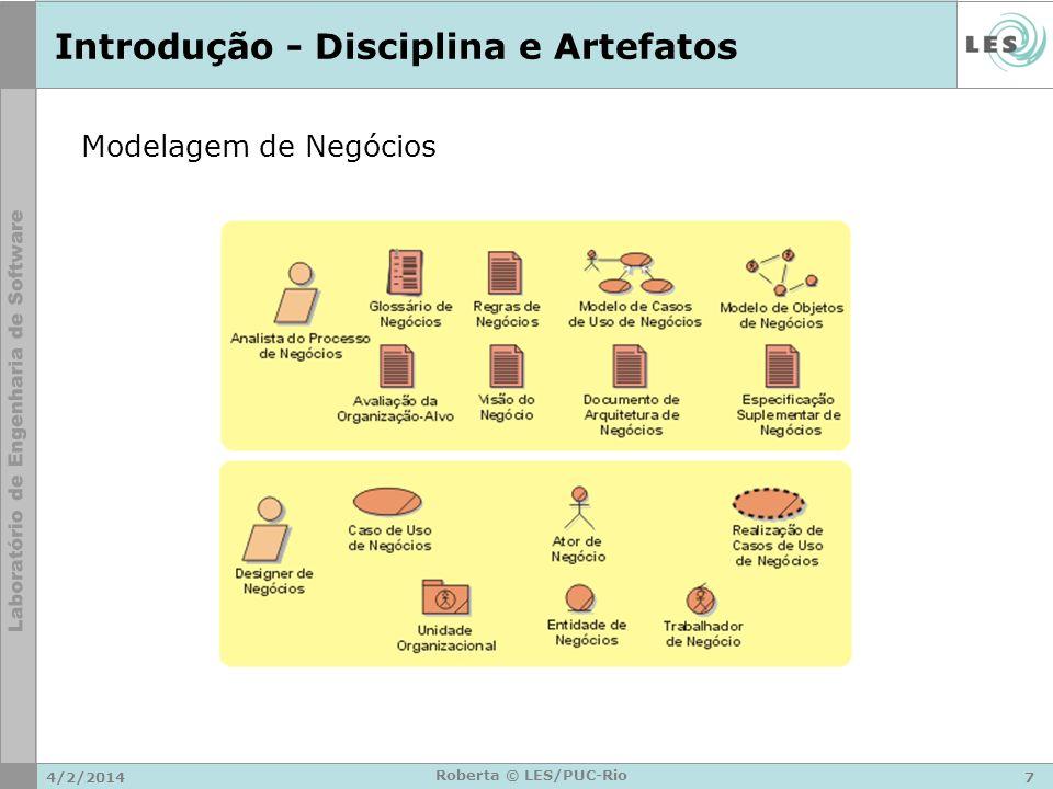 4/2/20148 Roberta © LES/PUC-Rio Introdução – Papéis e Atividades Analista do Processo de Negócio