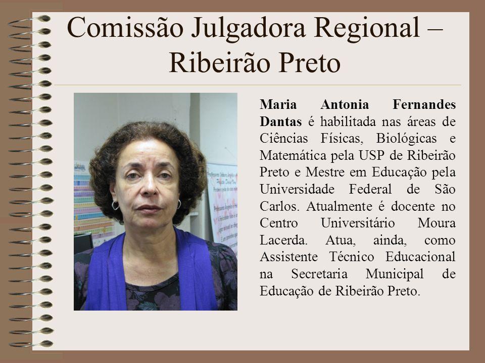Comissão Julgadora Regional – Ribeirão Preto Maria Antonia Fernandes Dantas é habilitada nas áreas de Ciências Físicas, Biológicas e Matemática pela U