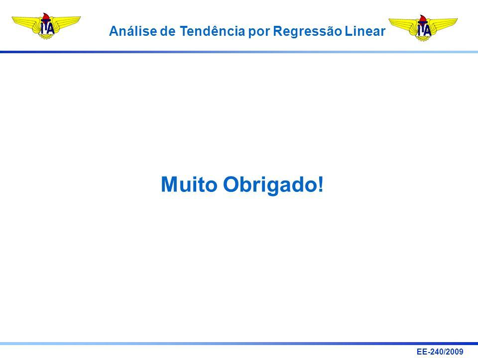 EE-240/2009 Análise de Tendência por Regressão Linear Muito Obrigado!