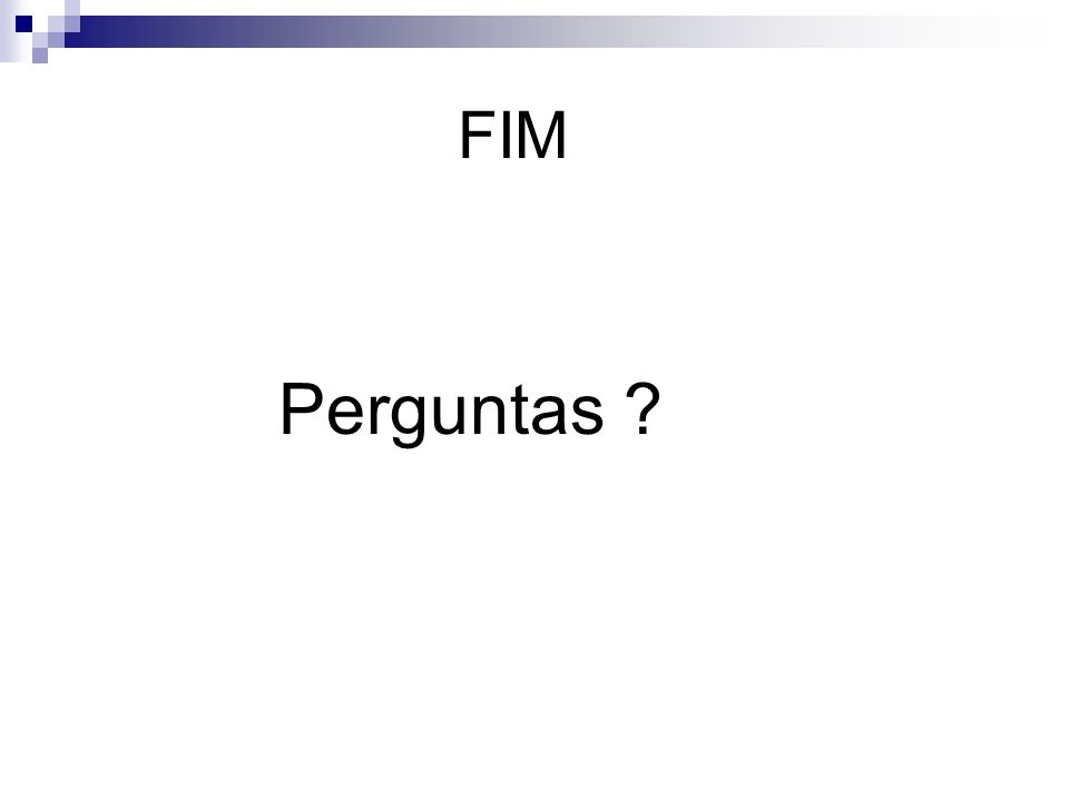 FIM Perguntas ?