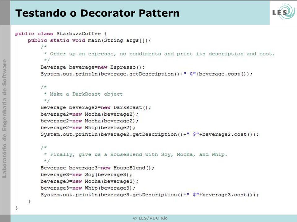 © LES/PUC-Rio Testando o Decorator Pattern