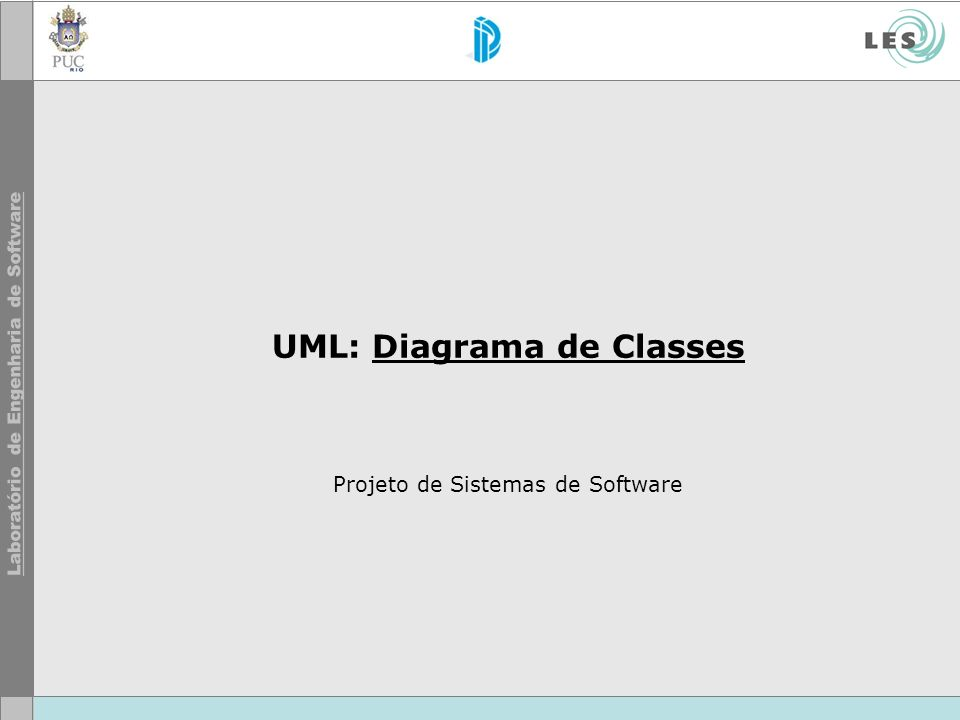 UML: Diagrama de Classes Projeto de Sistemas de Software