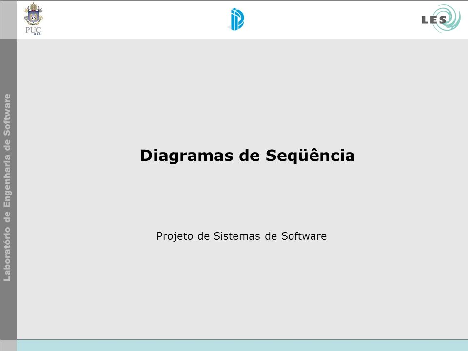 Diagramas de Seqüência Projeto de Sistemas de Software